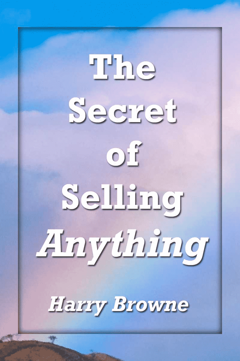 The Secret of Selling Anything par Harry Browne