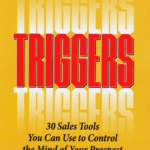 TRIGGERS – 30 Sales Tools You Can Use to Control the Mind of Your Prospect to Motivate, Influence and Persuade – Joseph Sugarman